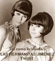 LAS HERMANAS JIMENEZ (Twist)