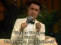 VÍCTOR YTURBE (Pirulí)